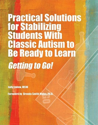 Practical Strategies for Stabilizing Students with Classic Autism