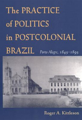 Practice of Politics in Postcolonial Brazil