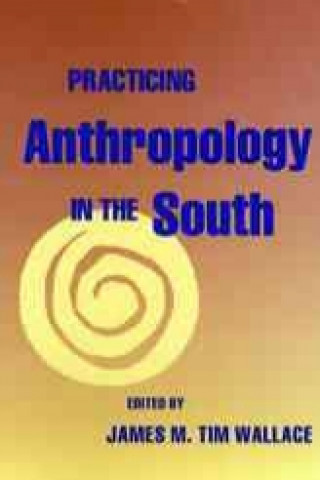 Practicing Anthropology in the South