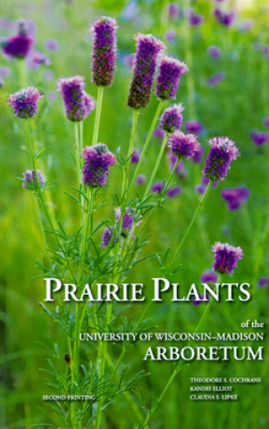 Prairie Plants of the University of Wisconsin-Madison Arboretum