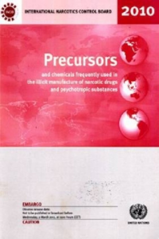 Precursors and Chemicals Frequently Used in the Illicit Manufacture of Narcotic Drugs and Psychotropic Substances 2010