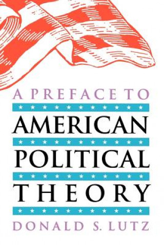 Preface to American Political Theory