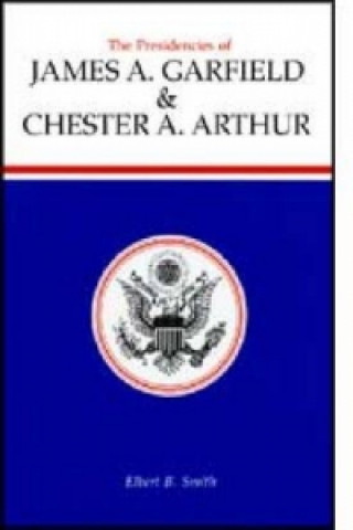 Presidencies of James A.Garfield and Chester A. Arthur