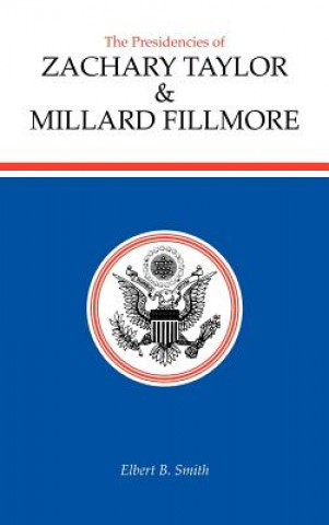Presidencies of Zachary Taylor and Millard Fillmore