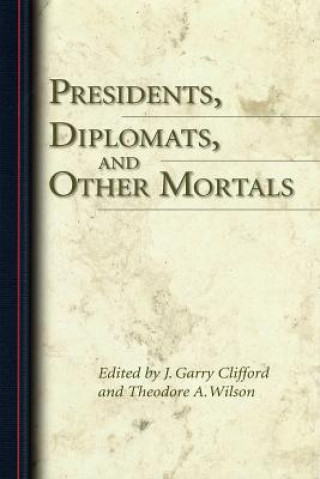 Presidents, Diplomats, and Other Mortals