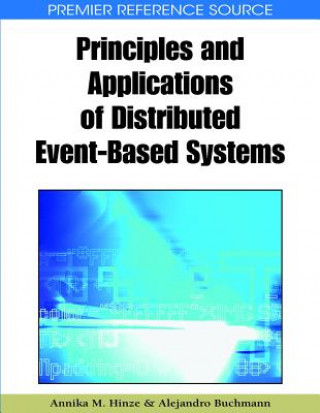 Principles and Applications of Distributed Event-Based Systems