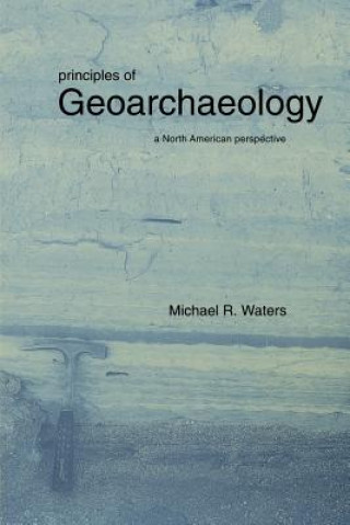 Principles of Geoarchaeology