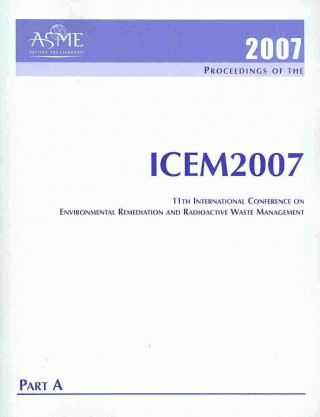 Print Proceedings of the 11th International Conference on Environmental Remediation and Radioactive Waste Management (ICEM2007) September 2-6, 2007, B