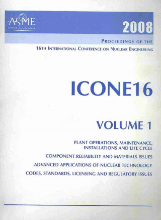 Proceedings of the 16th International Conference on Nuclear Engineering --2008