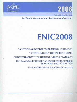 Print Proceedings of the ASME 2008 3rd Energy Nanotechnology International Conference (ENIC2008)