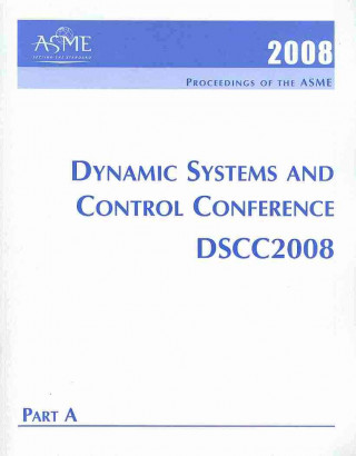 Print Proceedings of the ASME 2008 Dynamic Systems and Control Conference (DSCC2008)