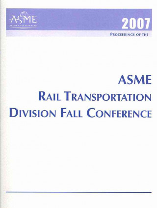 Printed Proceedings of the ASME 2007 Rail Transportation Division Fall Technical Conference (RTDF2007)