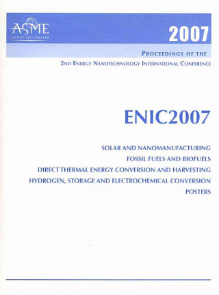Printed Proceedings of the ASME 2nd Energy Nanotechnology International Conference (ENIC2007) September 5 - 7, 2007 in Santa Clara, California