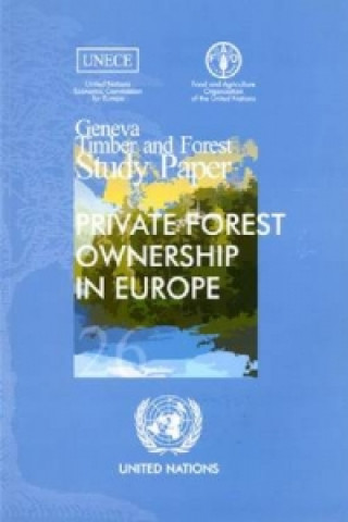 Private Forest Ownership in Europe - Geneva Timber and Forest Study Papers
