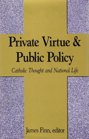 Private Virtue and Public Policy