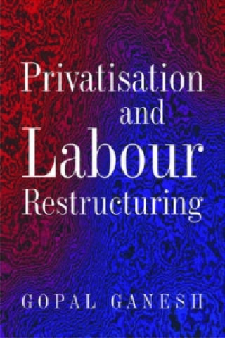 Privatisation and Labour Restructuring