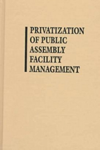 Privatization of Public Assembly Facility Management