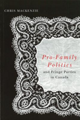 Pro-family Politics and Fringe Parties in Canada
