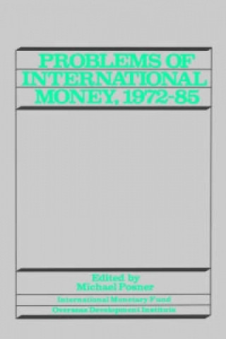 Problems of International Money, 1972-85