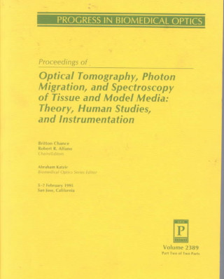 Proceedings of Optical Tomography, Phonton Migration, and Spectroscopy of Tissue and Model Media: Theory, Human Studies, and Instrumentation