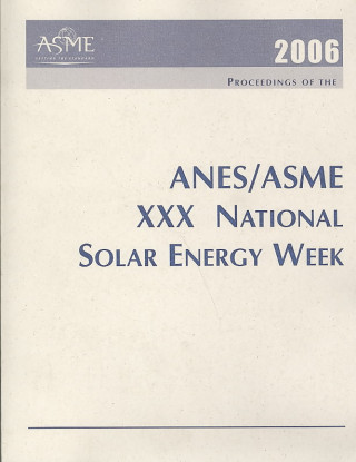 2007 Proceedings of the ANES/ASME Joint XXX National Solar Energy Week