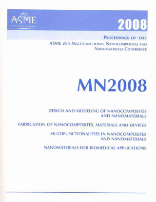Proceedings of the Asme 2nd Multifunctional Nanocomposites & Nanomaterials