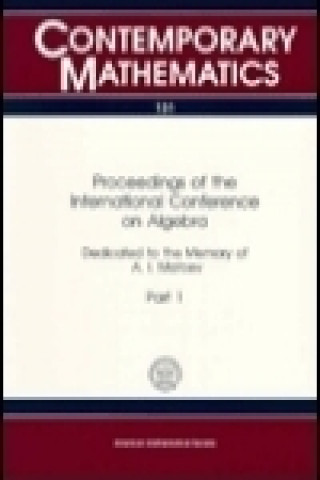 Proceedings of the International Conference on Algebra Dedicated to the Memory of A.I.Mal'cev