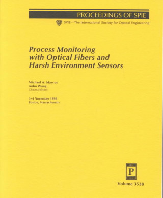 Process Monitoring with Optical Fibers and Harsh Environment Sensors
