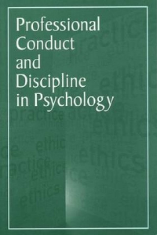 Professional Conduct and Discipline in Psychology