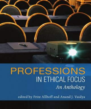 Professions in Ethical Focus: An Anthology