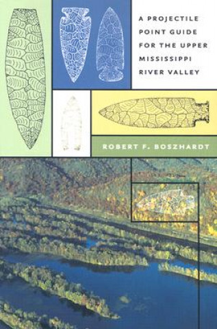 Projectile Point Guide for the Upper Mississippi River Valley