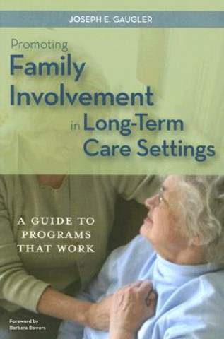 Promoting Family Involvement in Residential Long-term Care