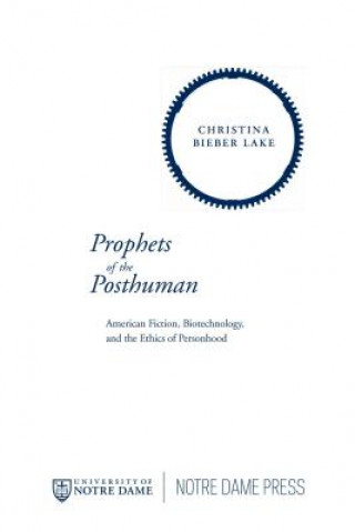 Prophets of the Posthuman