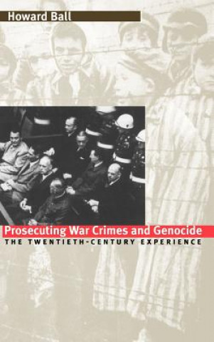 Prosecuting War Crimes and Genocide