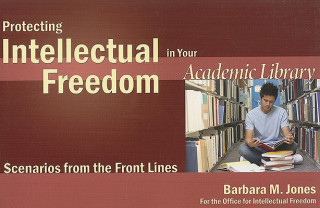 Protecting Intellectual Freedom in Your Academic Library
