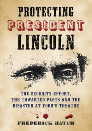 Protecting President Lincoln