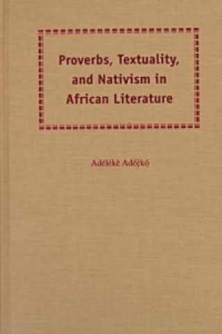 Proverbs, Textuality and Nativism in African Literature