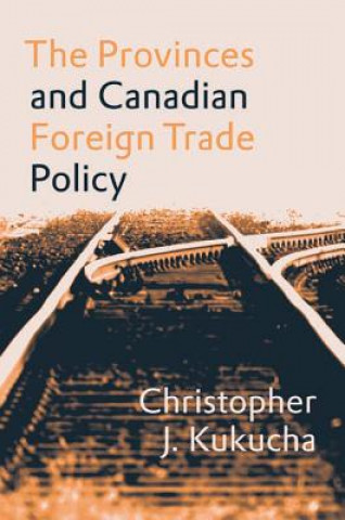 Provinces and Canadian Foreign Trade Policy
