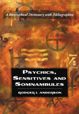 Psychics, Sensitives and Somnambules