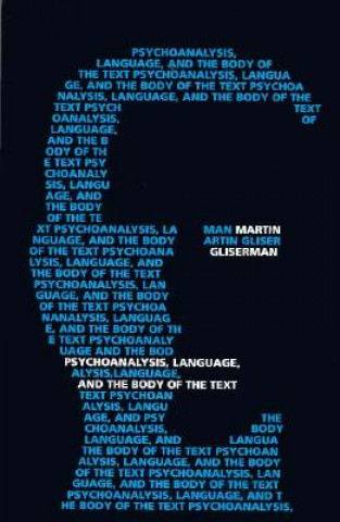 Psychoanalysis, Language and the Body of the Text