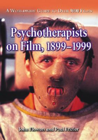 Psychotherapists on Film, 1899 through 1999