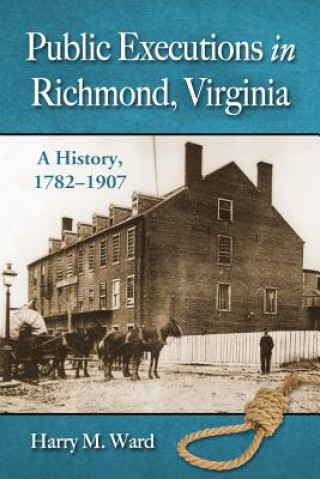Public Executions in Richmond, Virginia