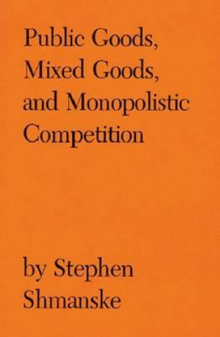 Public Goods, Mixed Goods and Monopolistic Competition