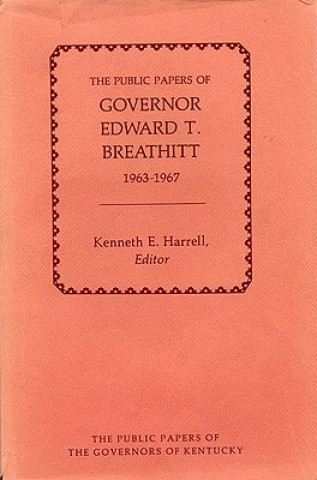 Public Papers of Governor Edward T. Breathitt, 1963-1967
