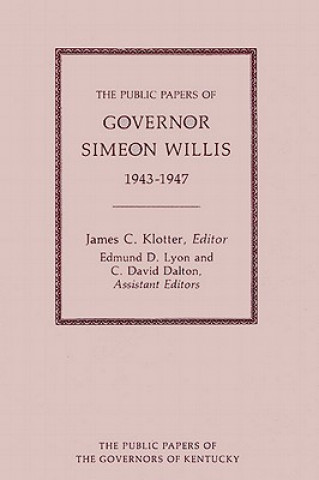 Public Papers of Governor Simeon Willis, 1943-1947