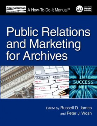 Public Relations and Marketing for Archivists