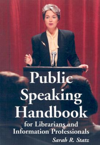 Public Speaking Handbook for Librarians and Information Professionals