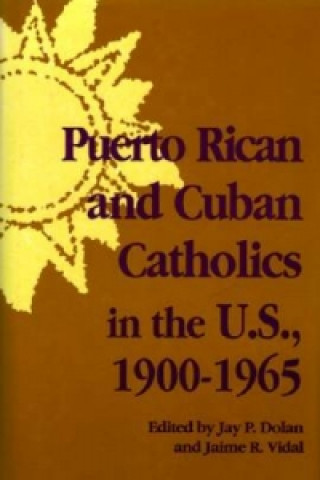 Puerto Rican and Cuban Catholics in the U.S., 1900-1965