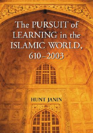 Pursuit of Learning in the Islamic World, 610-2003