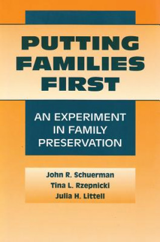 Putting Families First: an Experiment in Family Preservation